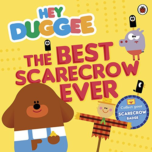 9780241201633: Hey Duggee: The Best Scarecrow Ever