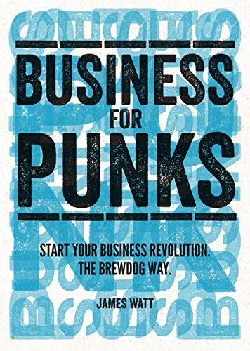 9780241202890: Business for Punks: Start Your Business Revolution - the BrewDog Way