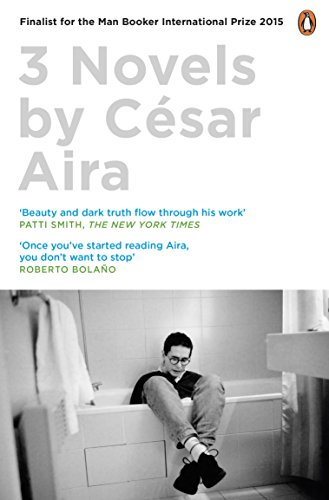 Three Novels by Cesar Aira (Paperback): Cesar Aira
