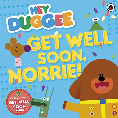 9780241203149: Hey Duggee: Get Well Soon, Norrie!