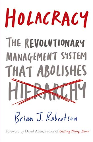 9780241205860: Holacracy: The Revolutionary Management System that Abolishes Hierarchy