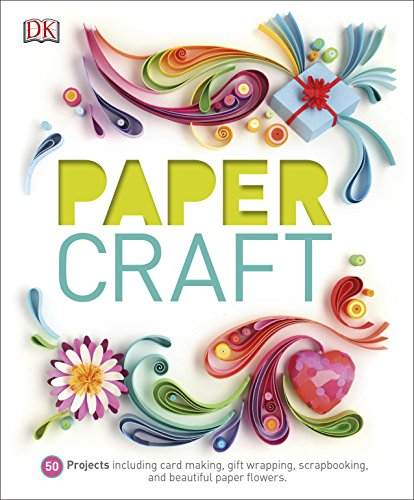 Paper Craft: 50 Projects Including Card Making,: DK