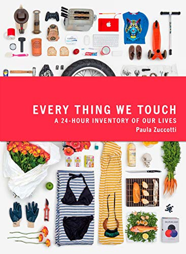 9780241205907: Every Thing We Touch: A 24-Hour Inventory of Our Lives
