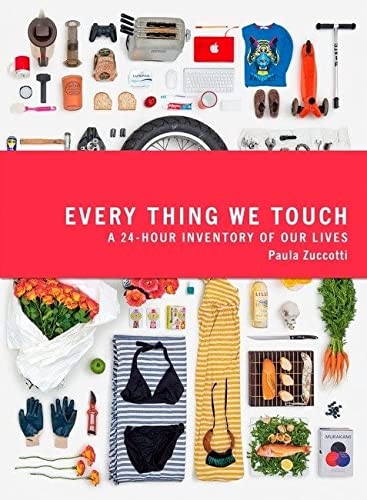 9780241205907: Everything We Touch: A 24-Hour Inventory of Our Lives