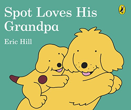 9780241207796: Spot Loves His Grandpa