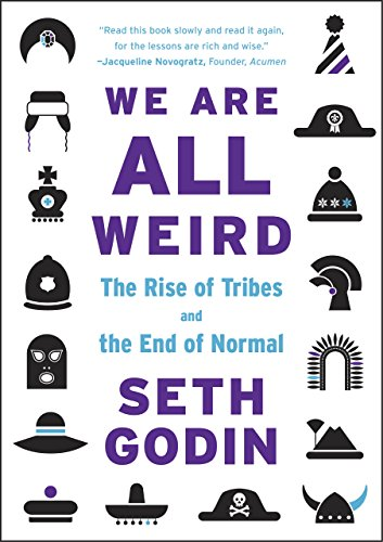 9780241209011: We Are All Weird: The Rise of Tribes and the End of Normal