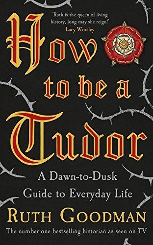 9780241215494: How to Be a Tudor