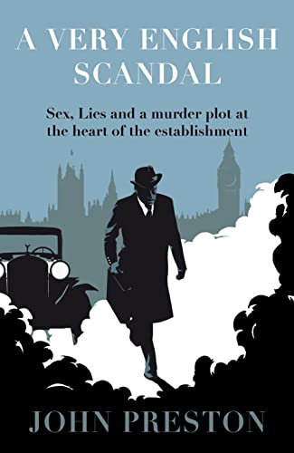 9780241215722: A Very English Scandal: Sex, Lies and a Murder Plot at the Heart of the Establishment