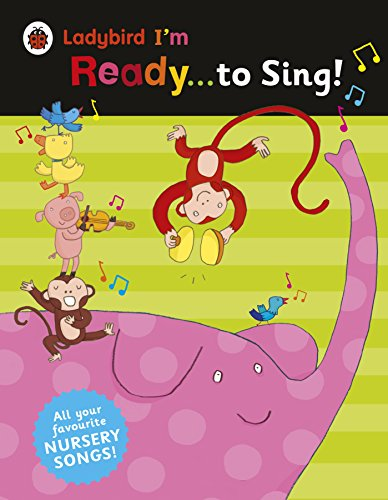 9780241215951: Ladybird I'm Ready . . . to Sing!: Classic Nursery Songs to Share