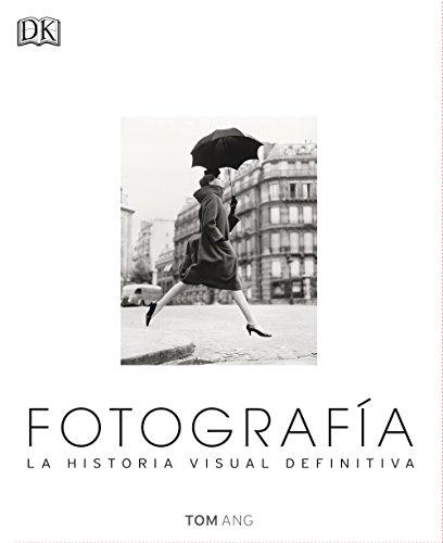 9780241216620: Fotografía. La Historia Visual Definitiva (GRAN FORMATO)