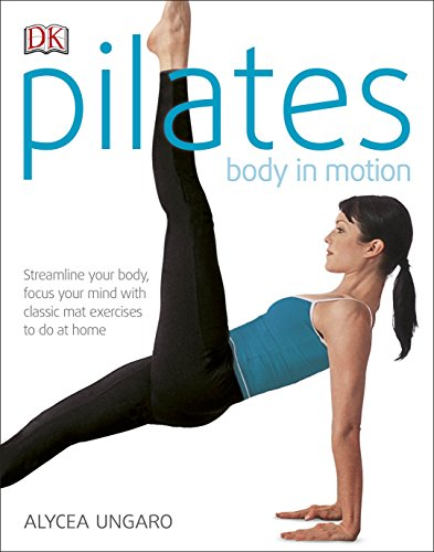 9780241229477: Pilates Body In Motion