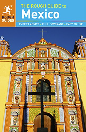The Rough Guide to Mexico: Rough Guides