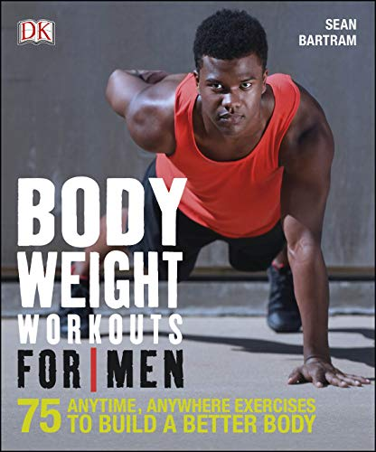 Bodyweight Workouts For Men (Paperback) 9780241240670 Bodyweight Workouts for Men