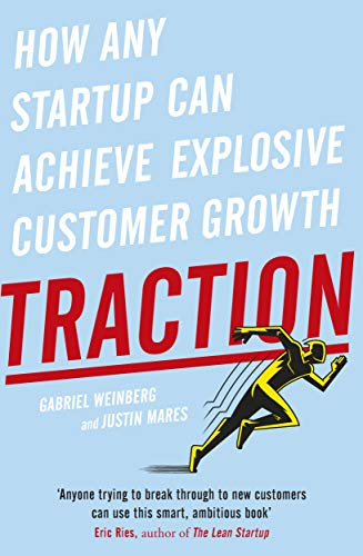 9780241242537: Traction: How Any Startup Can Achieve Rapid Customer Growth