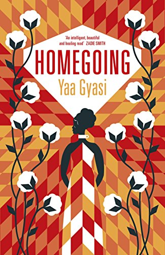 Homegoing: Yaa Gyasi