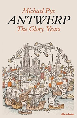 9780241243213: Antwerp: The Glory Years