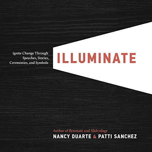 9780241245408: Illuminate: Ignite Change Through Speeches, Stories, Ceremonies and Symbols