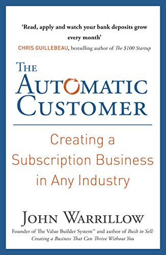 9780241247006: The Automatic Customer: Creating a Subscription Business in Any Industry