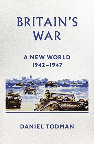 9780241249994: Britain's War: A New World, 1942-1947