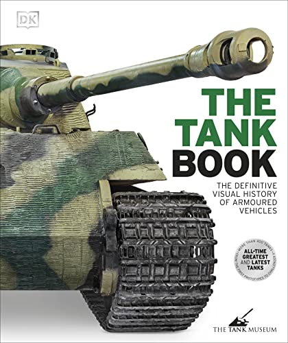 9780241250310: The Tank Book: The Definitive Visual History of Armoured Vehicles
