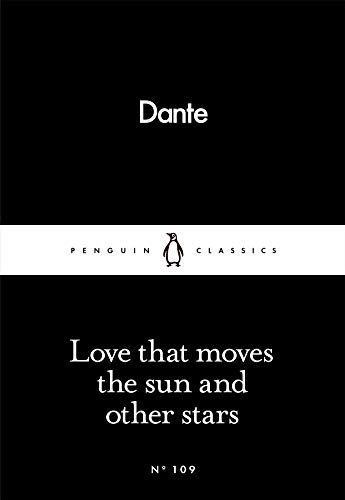 Love That Moves the Sun and Other: Dante Alighieri