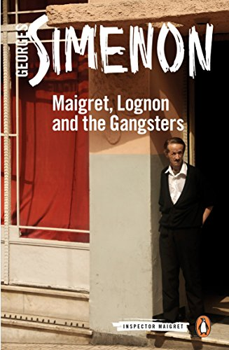 Maigret, Lognon and the Gangsters (Inspector Maigret): Simenon, Georges