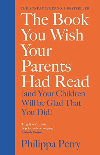9780241250990: The Book You Wish Your Parents Had Read (and Your Children Will Be Glad That You Did): THE #1 SUNDAY TIMES BESTSELLER