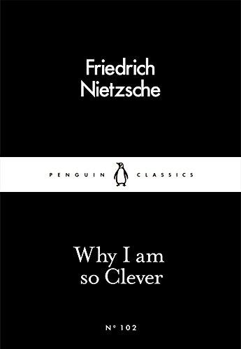 Why I am So Clever (Paperback): Friedrich Nietzsche