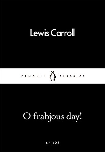 O Frabjous Day! (Paperback): Lewis Carroll