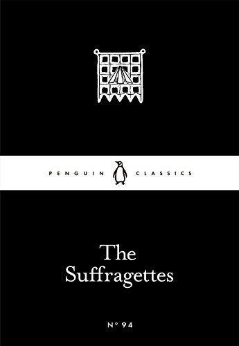 The Suffragettes (Penguin Little Black Classics): Various