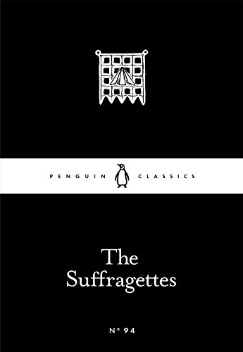 9780241252116: The Suffragettes (Penguin Little Black Classics)