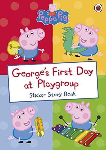 9780241253694: George's First Day at Playgroup (Peppa Pig)