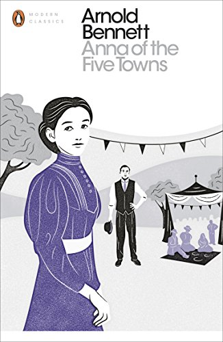 9780241255773: Anna of the Five Towns (Penguin Modern Classics)