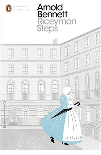 Riceyman Steps (Penguin Modern Classics): Bennett, Arnold