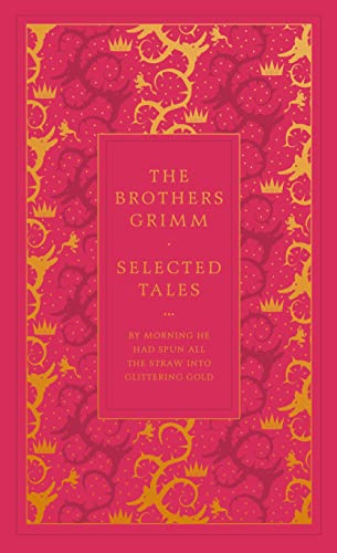 The Brothers Grimm: Selected Tales