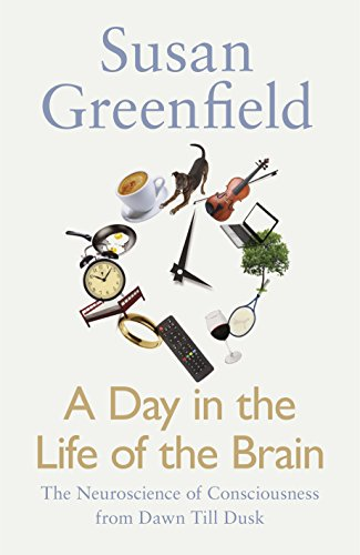 9780241256671: A Day in the Life of the Brain: The Neuroscience of Consciousness from Dawn Till Dusk