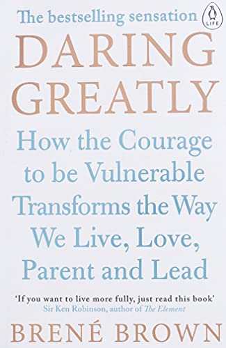 9780241257401: Daring Greatly: How the Courage to Be Vulnerable Transforms the Way We Live, Love, Parent, and Lead (Portfolio)