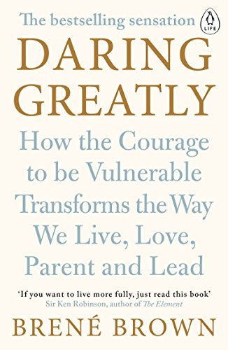 9780241257401: Daring Greatly: How the Courage to Be Vulnerable Transforms the Way We Live, Love, Parent, and Lead