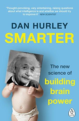 Smarter: The New Science of Building Brain Power: Dan Hurley