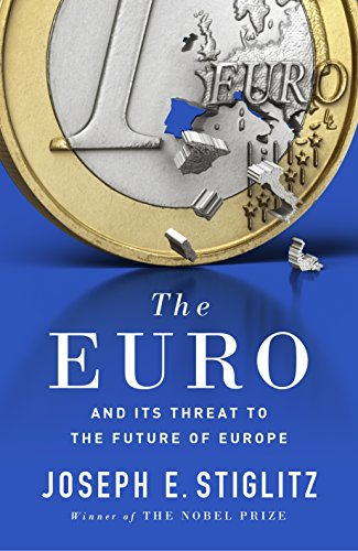 9780241258156: The Euro: And its Threat to the Future of Europe