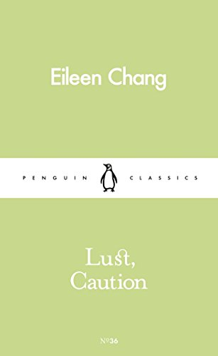 Lust, Caution (Paperback): Eileen Chang