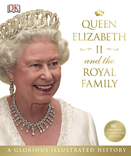 9780241270363: Queen Elizabeth II and the Royal Family: A Glorious Illustrated History
