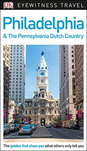 9780241278666: DK Eyewitness Travel Guide Philadelphia & the Pennsylvania Dutch Country