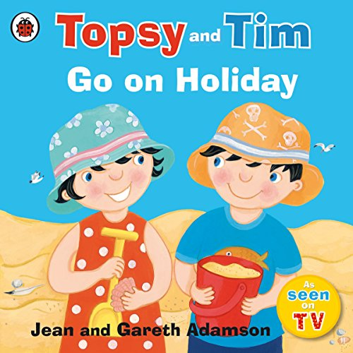 9780241282557: Topsy and Tim: Go on Holiday
