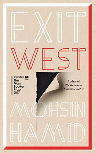 Exit West (True First Edition; First Printing,: Hamid, Mohsin