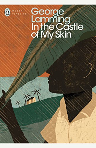 9780241296066: In the Castle of My Skin (Penguin Modern Classics)