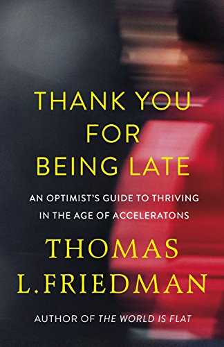 9780241301449: Thank You for Being Late: An Optimist's Guide to Thriving in the Age of Accelerations