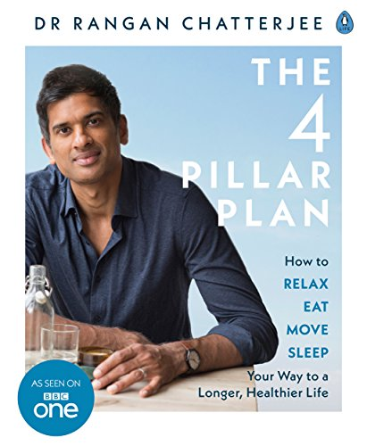 9780241303559: The 4 Pillar Plan: How to Relax, Eat, Move and Sleep Your Way to a Longer, Healthier Life