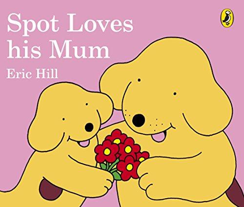 9780241303795: Spot Loves His Mum