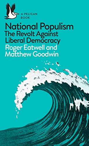9780241312001: National Populism: The Revolt Against Liberal Democracy (Pelican Books)